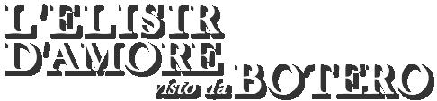 L'ELISIR D'AMORE visto da BOTERO
